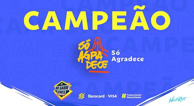 "Read more about the article Só Agradece é campeã do ""BBGS – Etapa Wild Rift"""